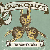 To Wit to Woo by Jason Collett
