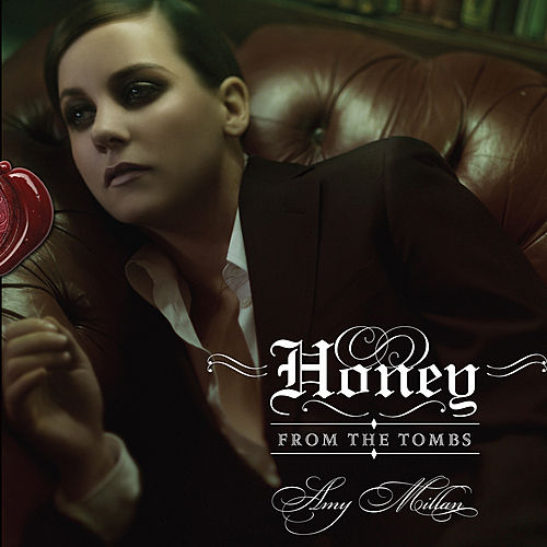 Honey From The Tombs by Amy Millan