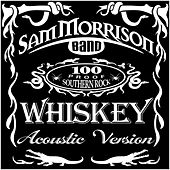 Whiskey (Acoustic Version) by Sam Morrison Band