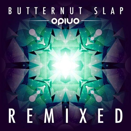 Butternut Slap Remixed by Opiuo