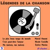 Legendes de la Chanson, Vol. Five by Various Artists