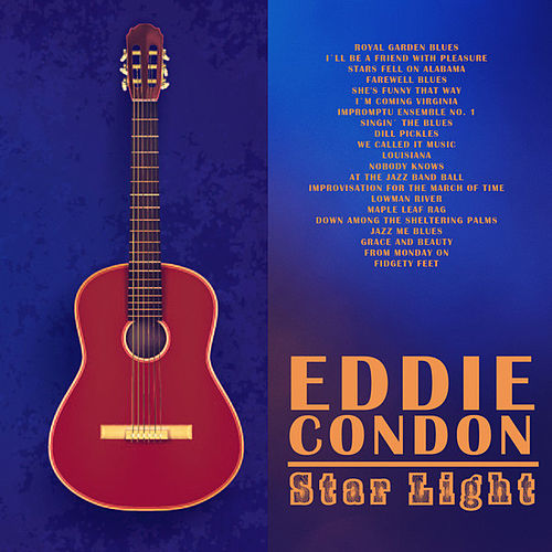 Star Light by Eddie Condon