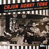 Cajun Honky Tonk: The Khoury Recordings Vol. 2 by Various Artists