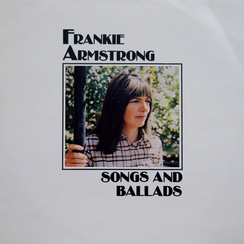 Songs and Ballads by Frankie Armstrong
