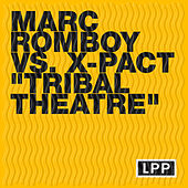 Tribal Theatre by Marc Romboy