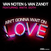Ain't Gonna Wait on Love by Van Noten