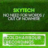 No Need For Words / Out Of Nowhere by Skytech