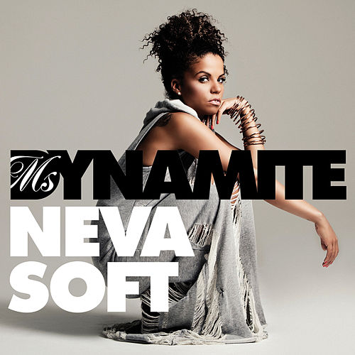 Neva Soft (Edit) by Ms. Dynamite