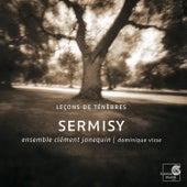 Sermisy: Tenebrae, Motets by Dominique Visse