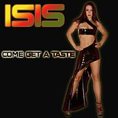 Come Get a Taste (DJ/Remixer Edition) by Isis