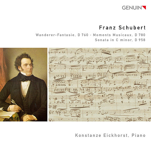 Schubert: Wanderer-Fantasie, D 760 - Moments Musicaux, D 780 - Sonata in C minor, D 958 by Konstanze Eickhorst