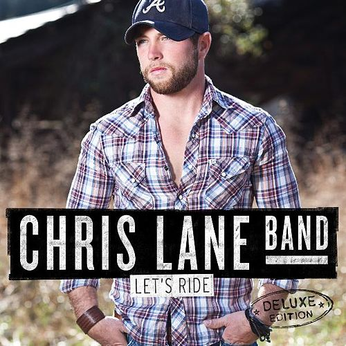 Let's Ride (Deluxe Edition) by Chris Lane Band