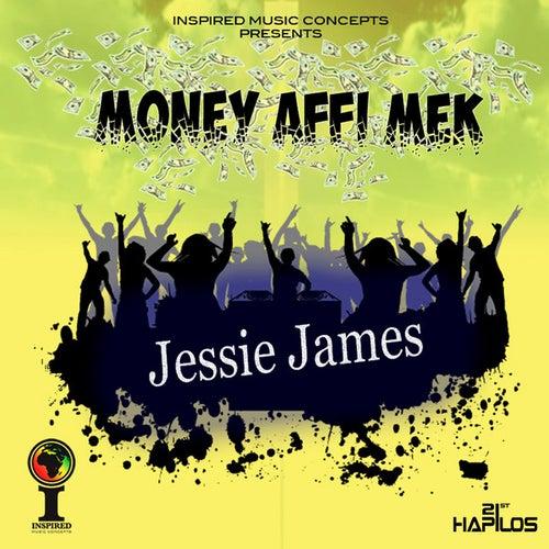 Money Affi Mek - Single by Jessi James