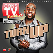 Turn Up by Consequence