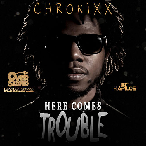 Here Comes Trouble - Single by Chronixx