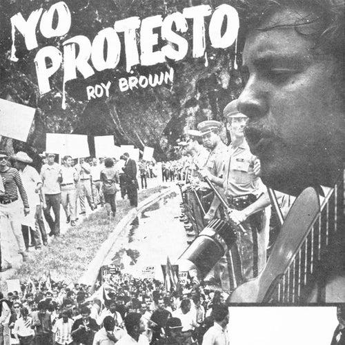 Yo Protesto by Roy Brown