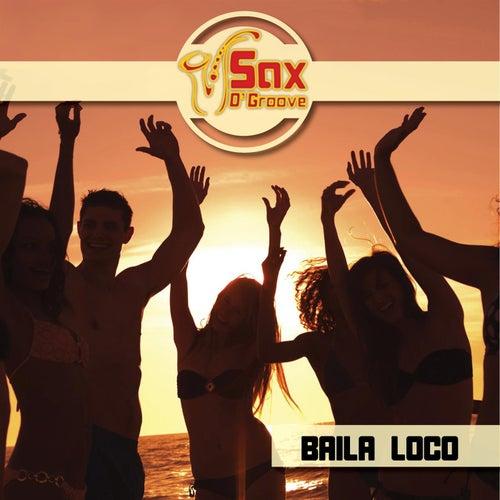 Baila Loco von Saxogroove