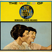 The World Of The Barry Sisters: Memorable Jewish Melodies by Barry Sisters
