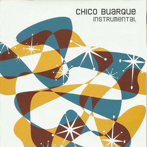 Chico Buarque Instrumental by Chico Buarque