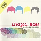 Liverpool Bossa (Successos Dos Beatles Em Bossa Nova) by Monique Kessous