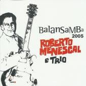Balansamba 2005 by Roberto Menescal