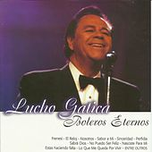 Boleros Eternos by Lucho Gatica