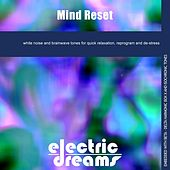 Mind Reset by Electric Dreams