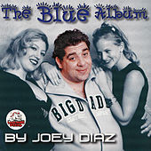 The Blue Album by Joey Diaz