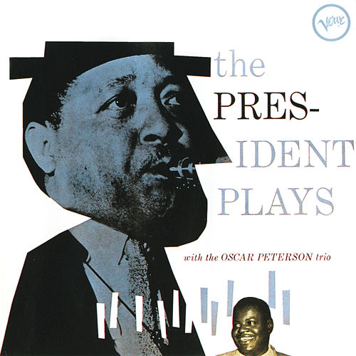 The President Plays With The Oscar Peterson Trio by Lester Young