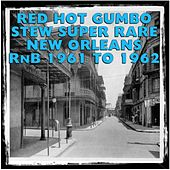 Red Hot Gumbo Stew Super Rare New Orleans RnB 1961 to 1962 von Various Artists