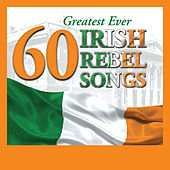 60 Greatest Ever Irish Rebel Songs von Various Artists