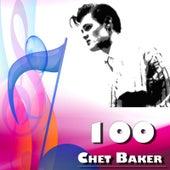 100 Chet Baker by Chet Baker