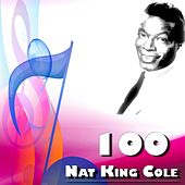 100 Nat King Cole by Nat King Cole
