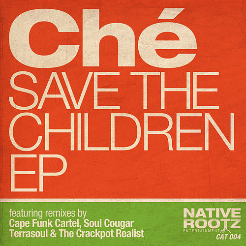 Save the Children by Che