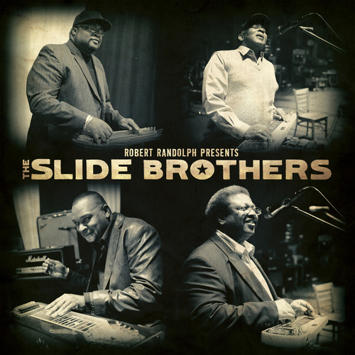Robert Randolph Presents: The Slide Brothers by The Slide Brothers