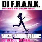 Yes You Run! Dj Rebel Extended Remix by DJ Frank