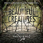 Beautiful Creatures: Original Motion Picture Soundtrack by Various Artists