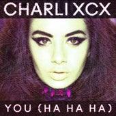 You (Ha Ha Ha) by Charli XCX