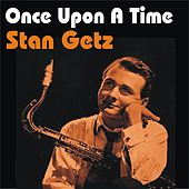 Once Upon a Time by Stan Getz