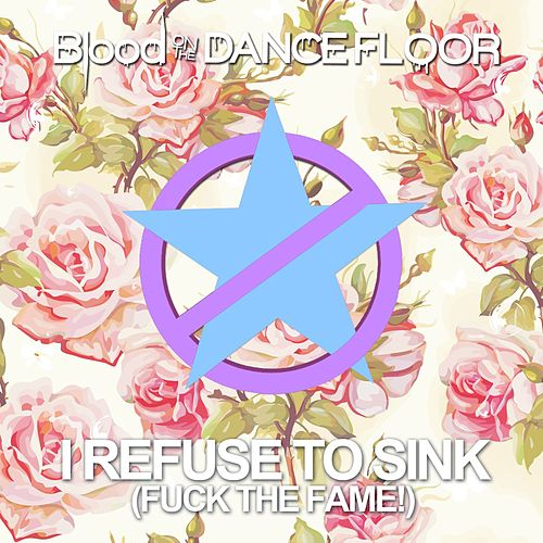 I Refuse to Sink by Blood On The Dance Floor