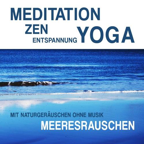 Meditation, Zen, Yoga und Entspannung mit Naturgeräuschen ohne Musik: Meeresrauschen by Meditation Zen Yoga Entspannung