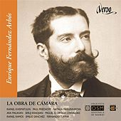 Enrique Fernandez Arbos: La obra de cámara by Various Artists