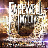 Mirror, Mirror by Farewell, My Love