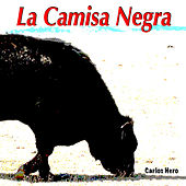 La Camisa Negra by Carlos Hero