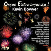 Organ Extravaganza! by Kevin Bowyer