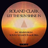 Let The Sun Shine In by Roland Clark