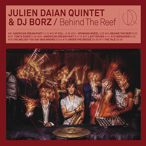 Behind the Reef by Dj Borz Julien Daïan Quintet