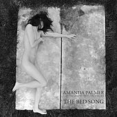 The Bed Song by Amanda Palmer