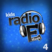 Radio E Kids: 4 by Radio E