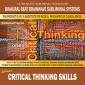 Critical Thinking Skills by Binaural Beat Brainwave Subliminal Systems